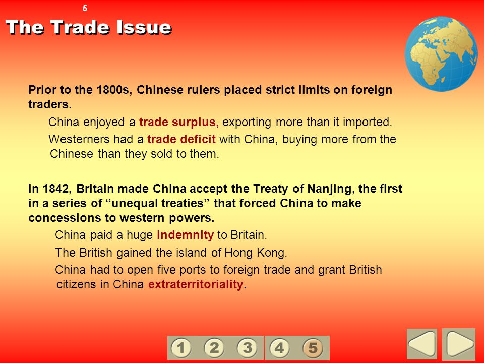 5 The Trade Issue. Prior to the 1800s, Chinese rulers placed strict limits on foreign traders.