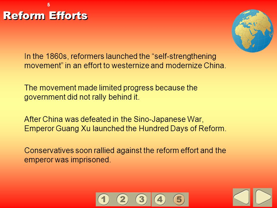 Reform Efforts 5. In the 1860s, reformers launched the self-strengthening movement in an effort to westernize and modernize China.
