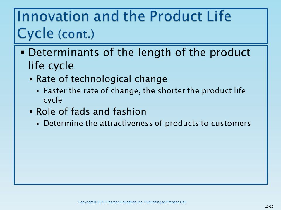 Innovation and the Product Life Cycle (cont.)