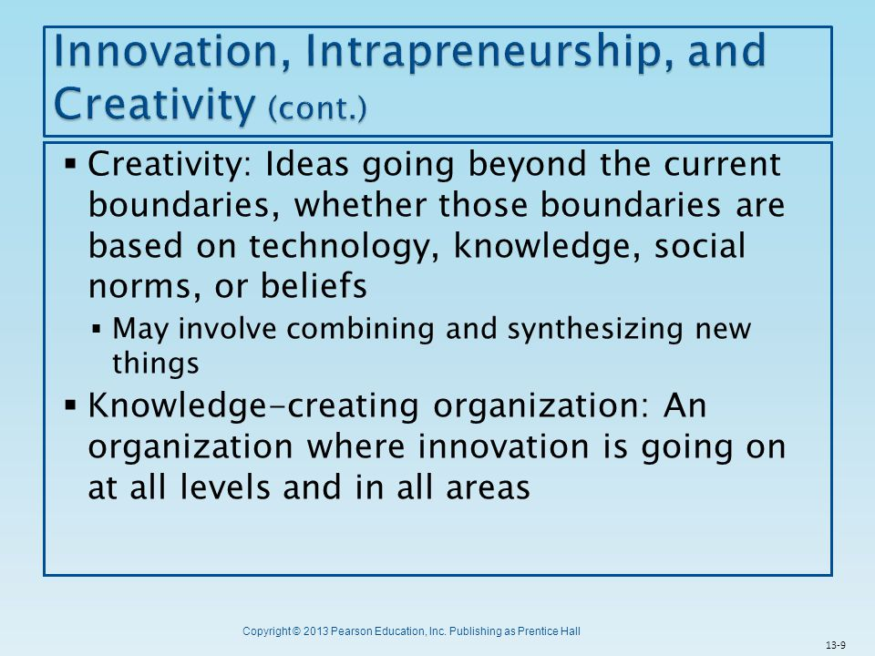 Innovation, Intrapreneurship, and Creativity (cont.)