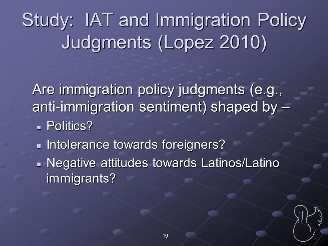 Study: IAT and Immigration Policy Judgments (Lopez 2010)