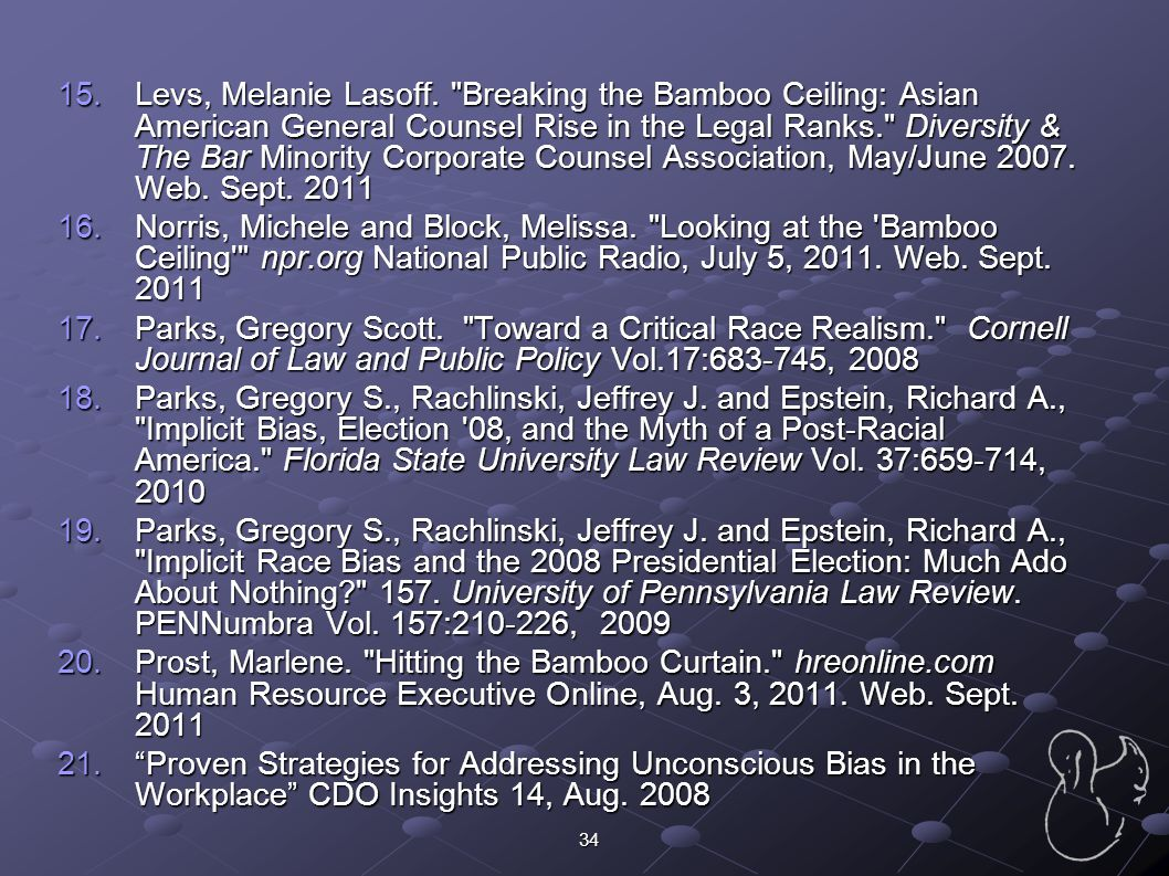 Levs, Melanie Lasoff. Breaking the Bamboo Ceiling: Asian American General Counsel Rise in the Legal Ranks. Diversity & The Bar Minority Corporate Counsel Association, May/June 2007. Web. Sept. 2011