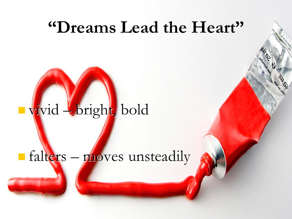 Dreams Lead the Heart