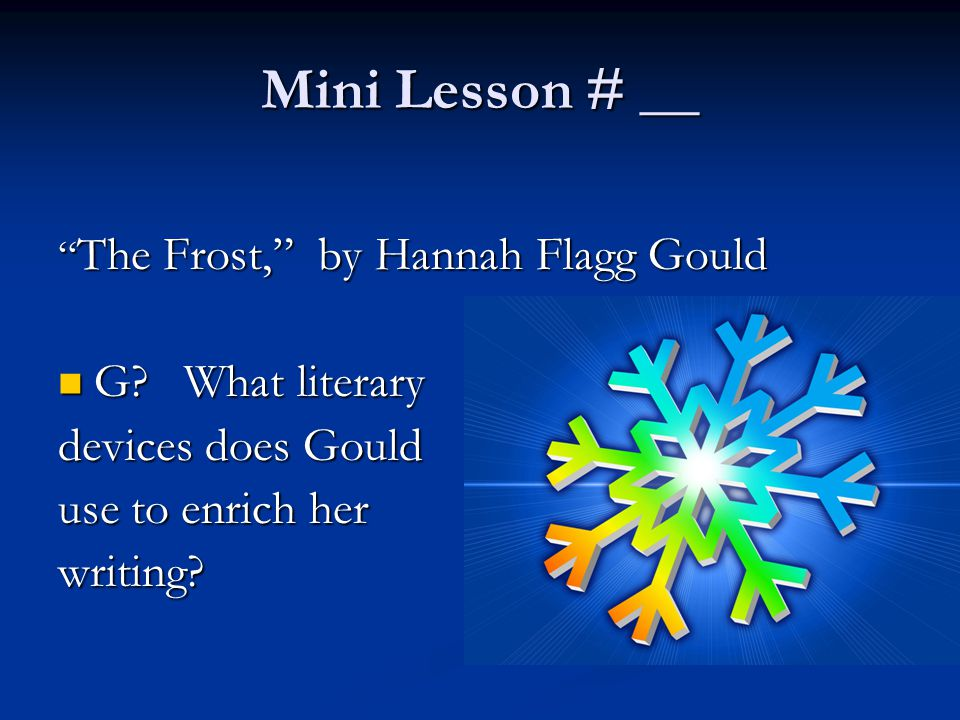 Mini Lesson # __ G What literary devices does Gould use to enrich her