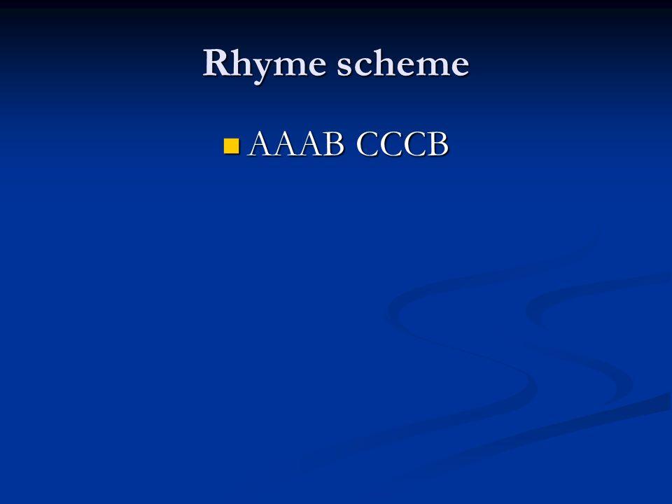 Rhyme scheme AAAB CCCB