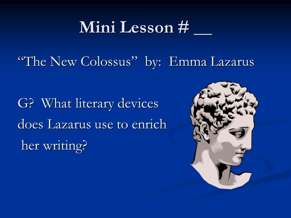 Mini Lesson # __ The New Colossus by: Emma Lazarus