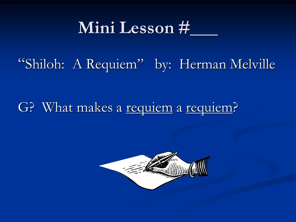 Mini Lesson #___ Shiloh: A Requiem by: Herman Melville