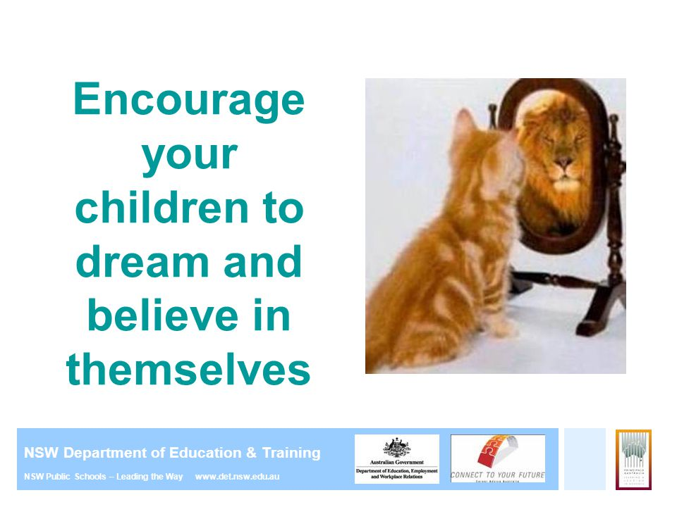 Encourage your children to dream and believe in themselves