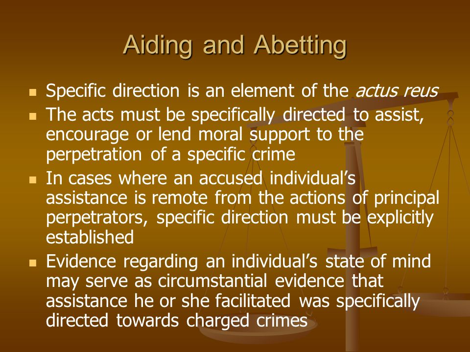 Aiding and Abetting Specific direction is an element of the actus reus