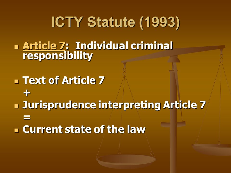 ICTY Statute (1993) Article 7: Individual criminal responsibility