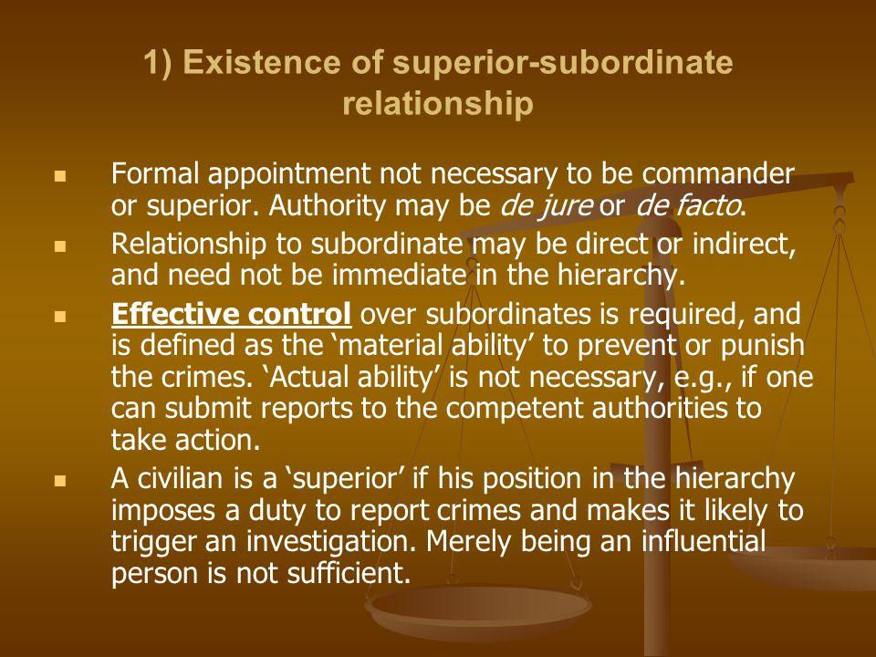 1) Existence of superior-subordinate relationship