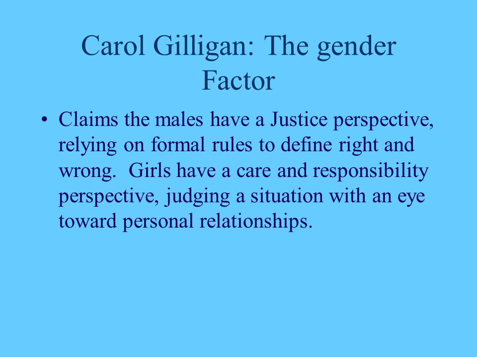 Carol Gilligan: The gender Factor