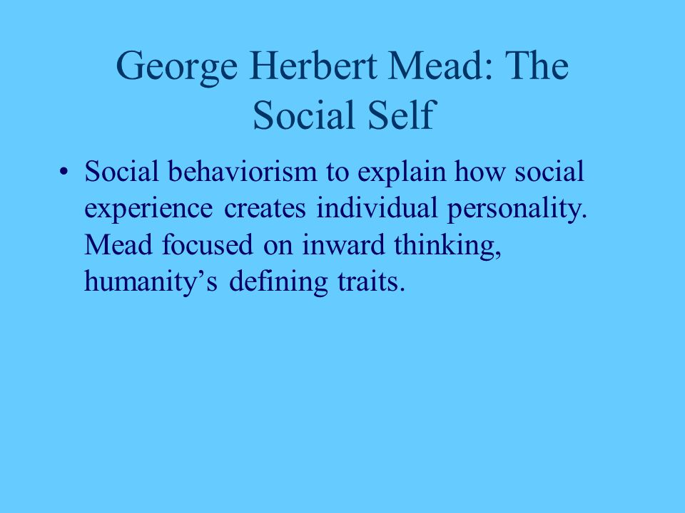 George Herbert Mead: The Social Self
