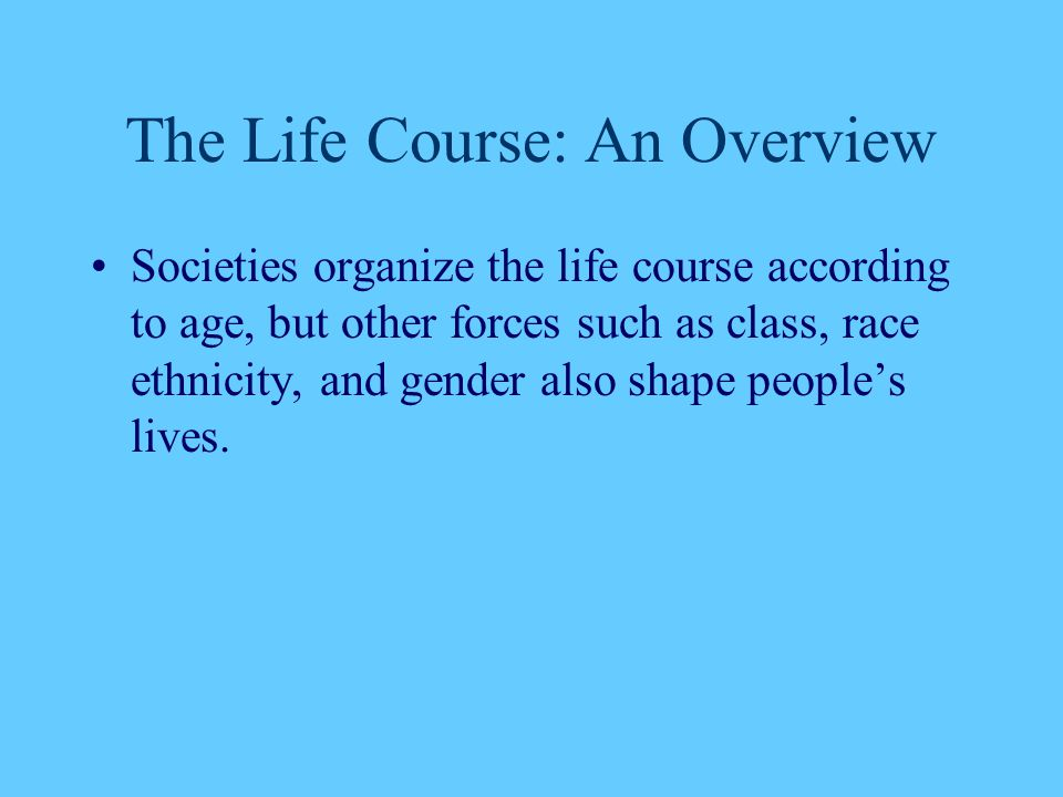The Life Course: An Overview