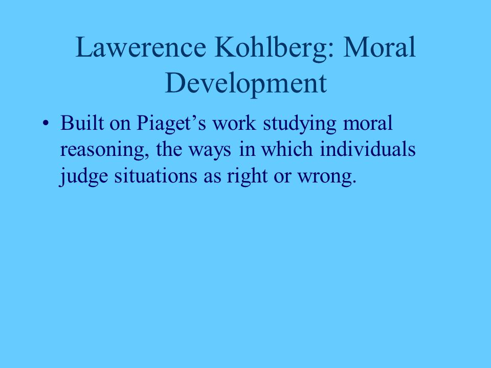 Lawerence Kohlberg: Moral Development