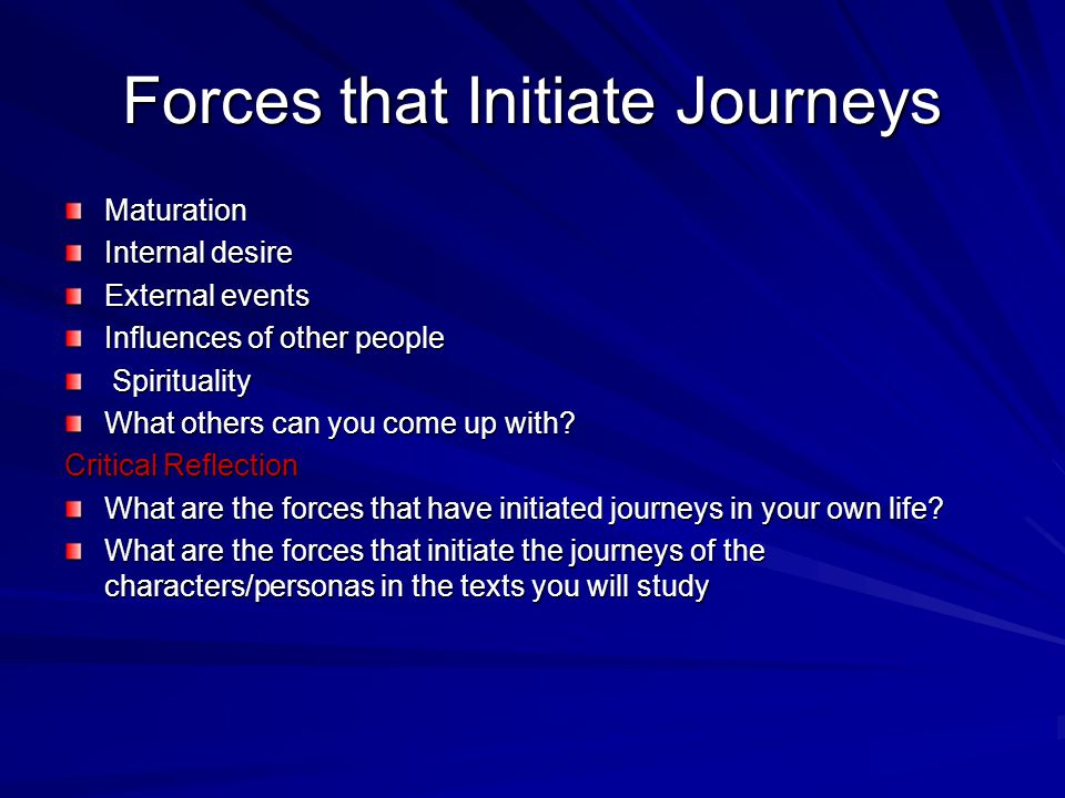Forces that Initiate Journeys