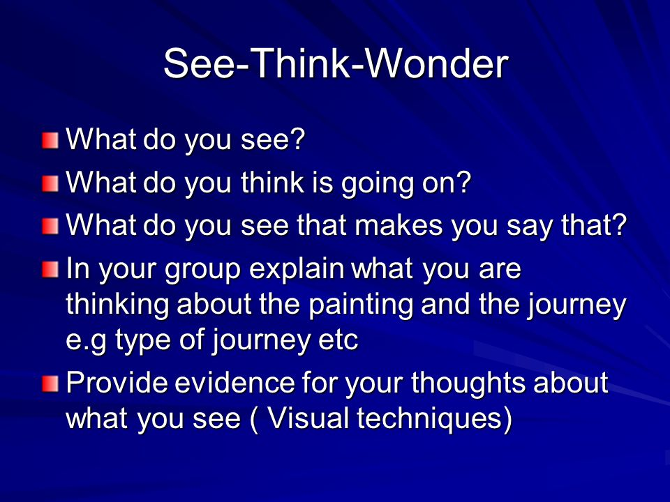 See-Think-Wonder What do you see What do you think is going on