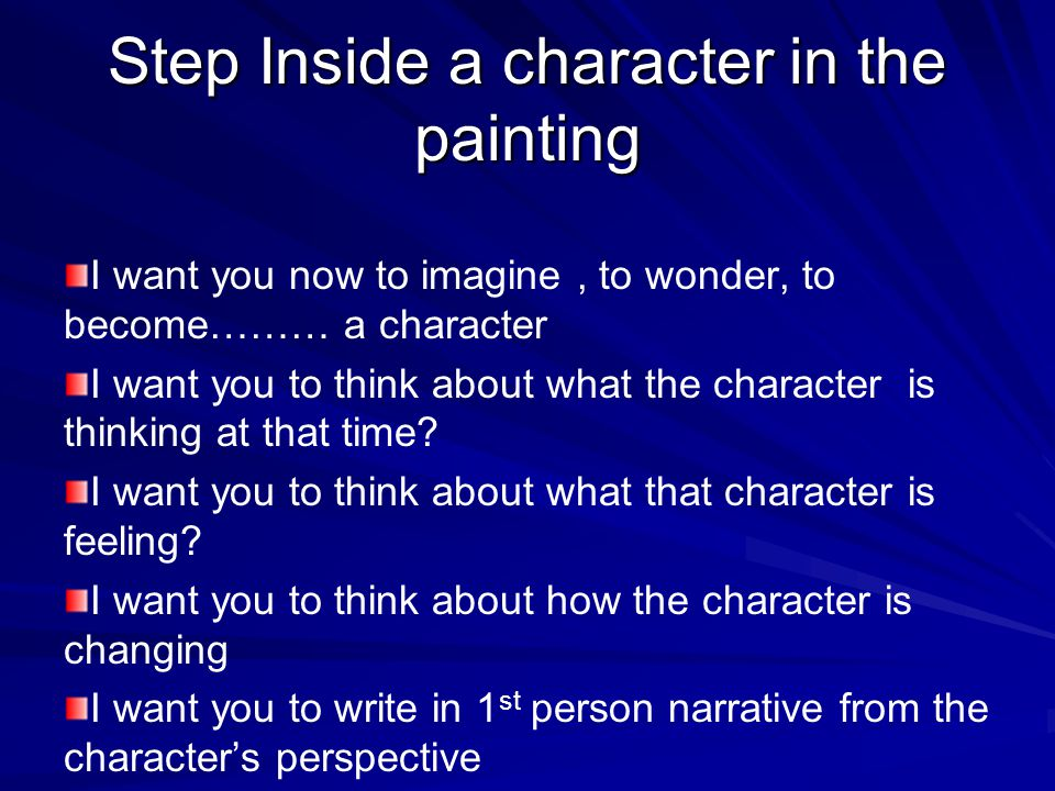 Step Inside a character in the painting