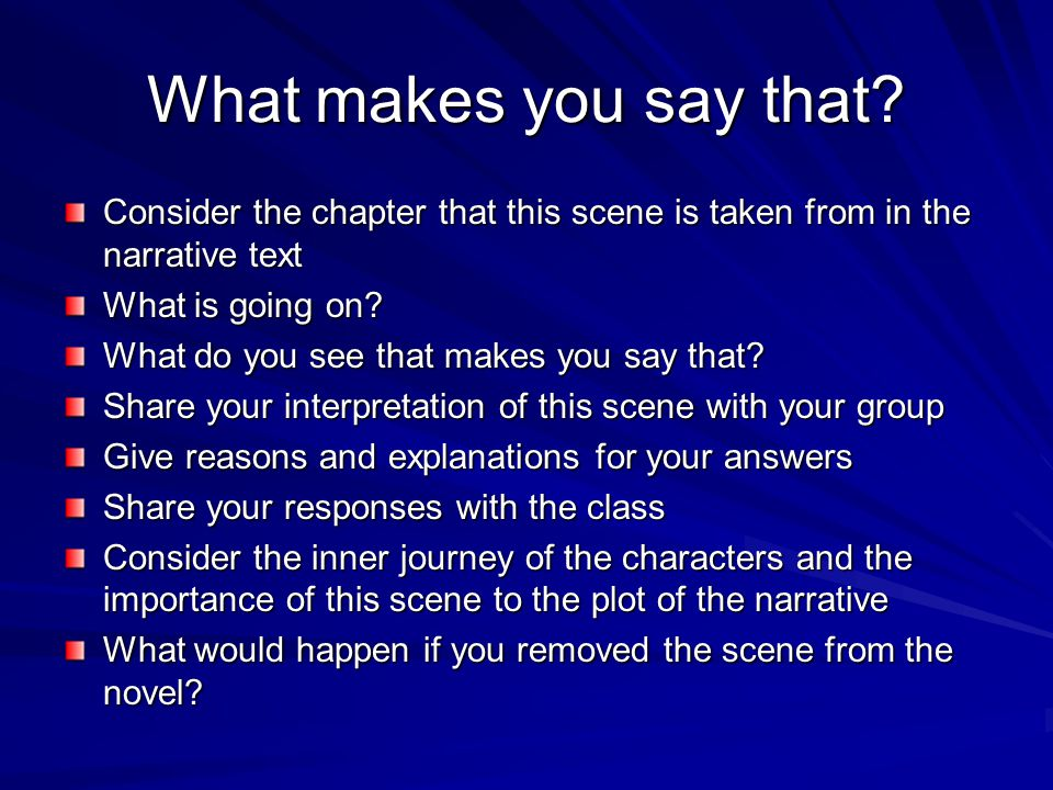 What makes you say that Consider the chapter that this scene is taken from in the narrative text. What is going on