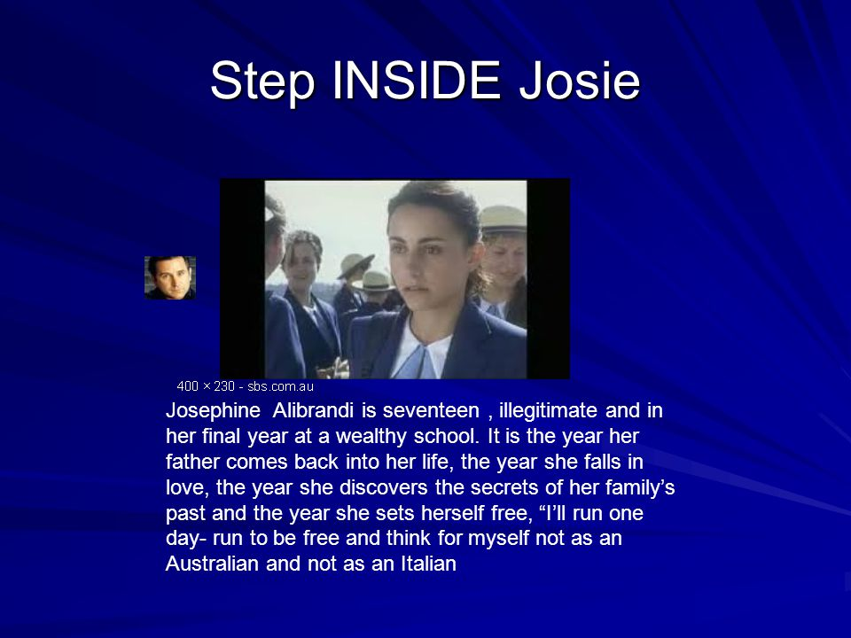 Step INSIDE Josie