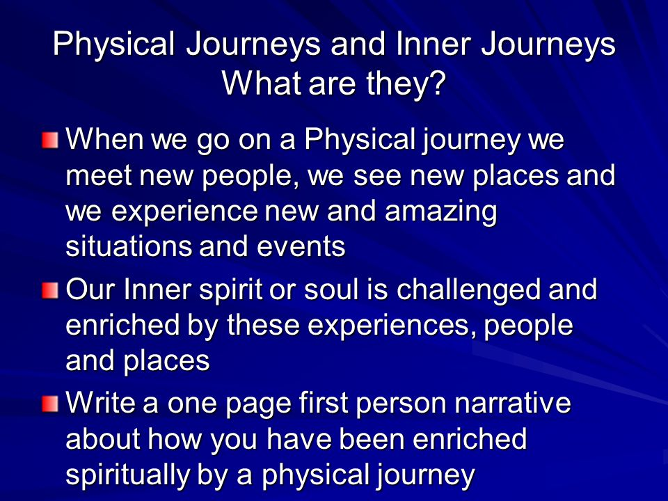 Physical Journeys and Inner Journeys What are they