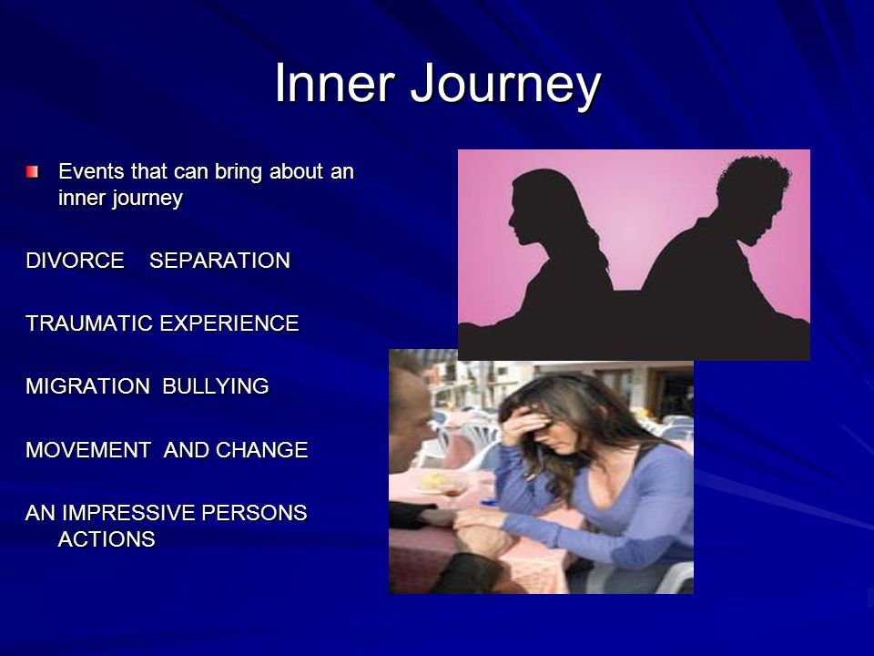 Inner Journey Events that can bring about an inner journey