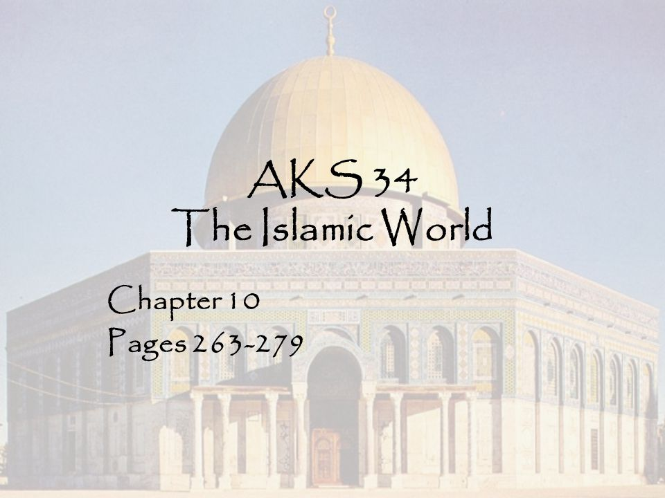 AKS 34 The Islamic World Chapter 10 Pages 263-279