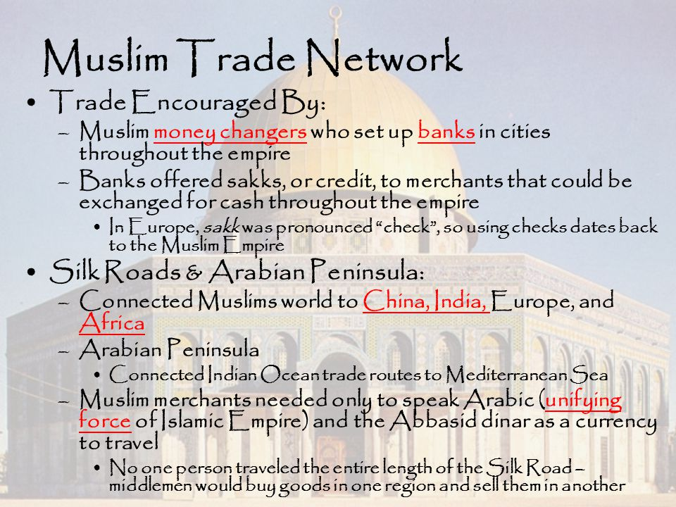 Muslim Trade Network Trade Encouraged By: