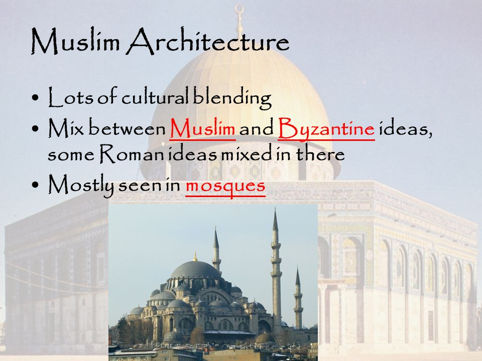Muslim Architecture Lots of cultural blending