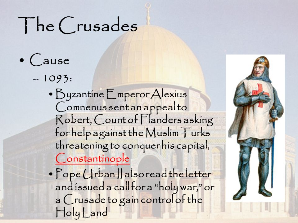 The Crusades Cause. 1093: