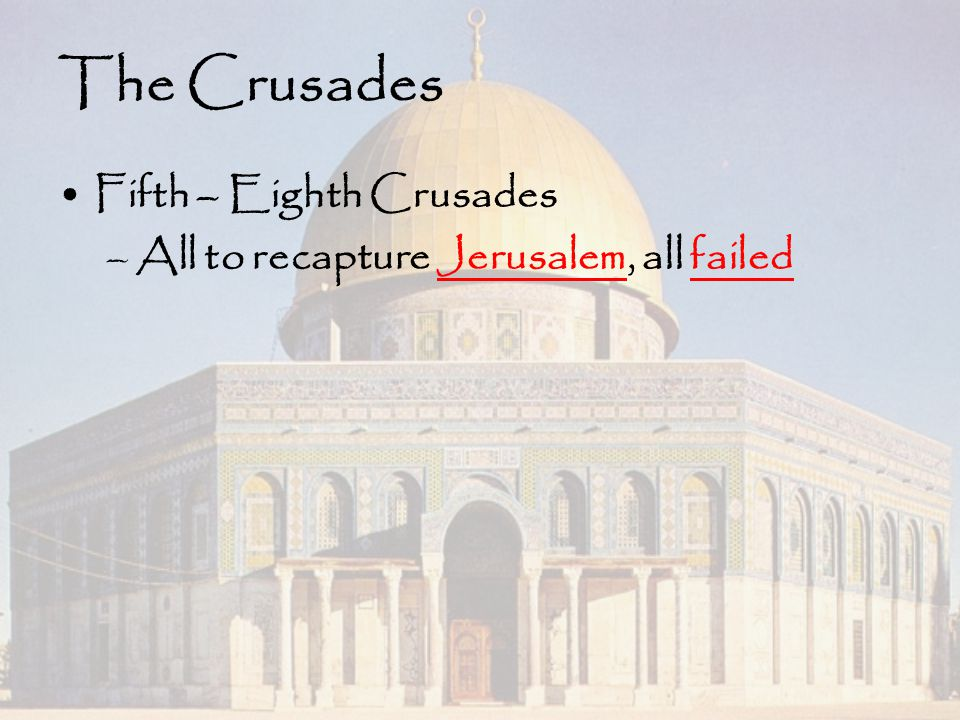 The Crusades Fifth – Eighth Crusades