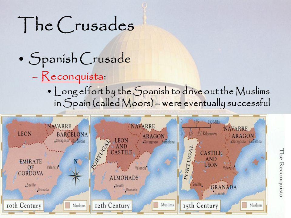The Crusades Spanish Crusade Reconquista: