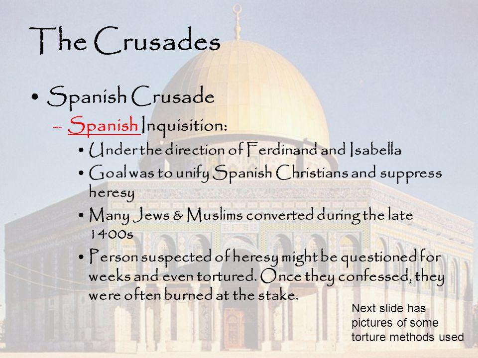 The Crusades Spanish Crusade Spanish Inquisition: