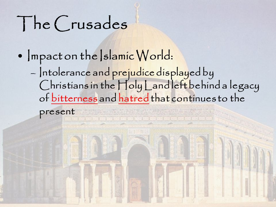 The Crusades Impact on the Islamic World: