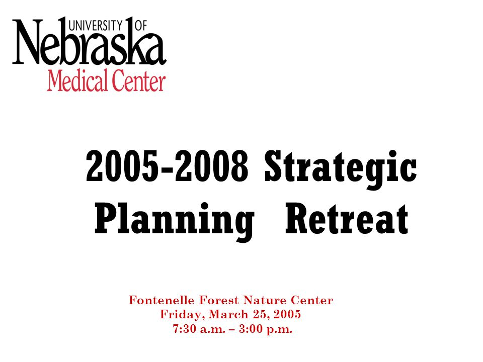 2005-2008 Strategic Planning Retreat Fontenelle Forest Nature Center