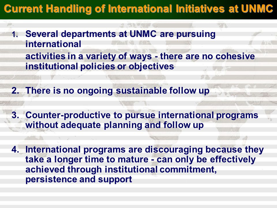 Current Handling of International Initiatives at UNMC