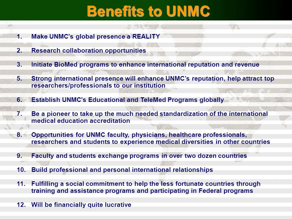 Benefits to UNMC Make UNMC s global presence a REALITY