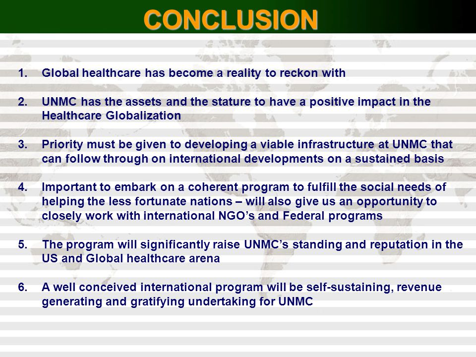 CONCLUSION Global healthcare has become a reality to reckon with