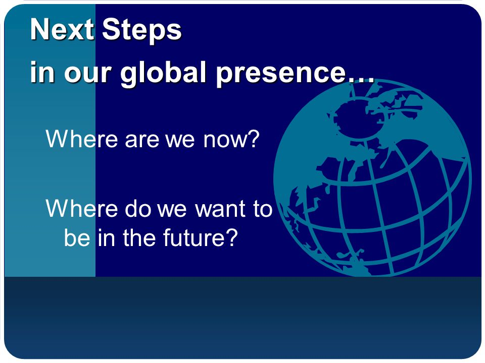 in our global presence…