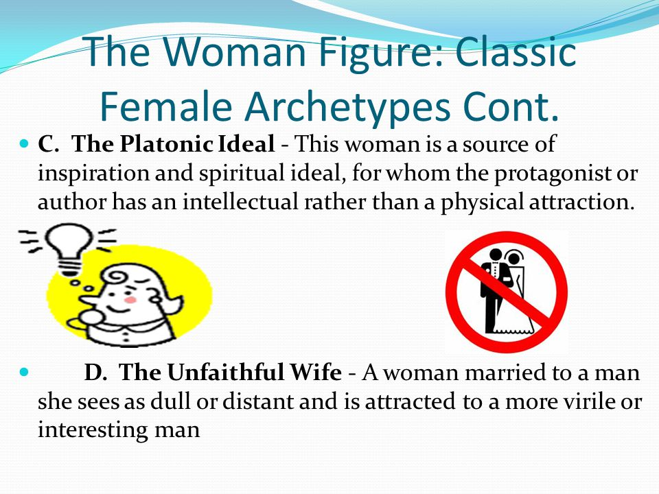 The Woman Figure: Classic Female Archetypes Cont.