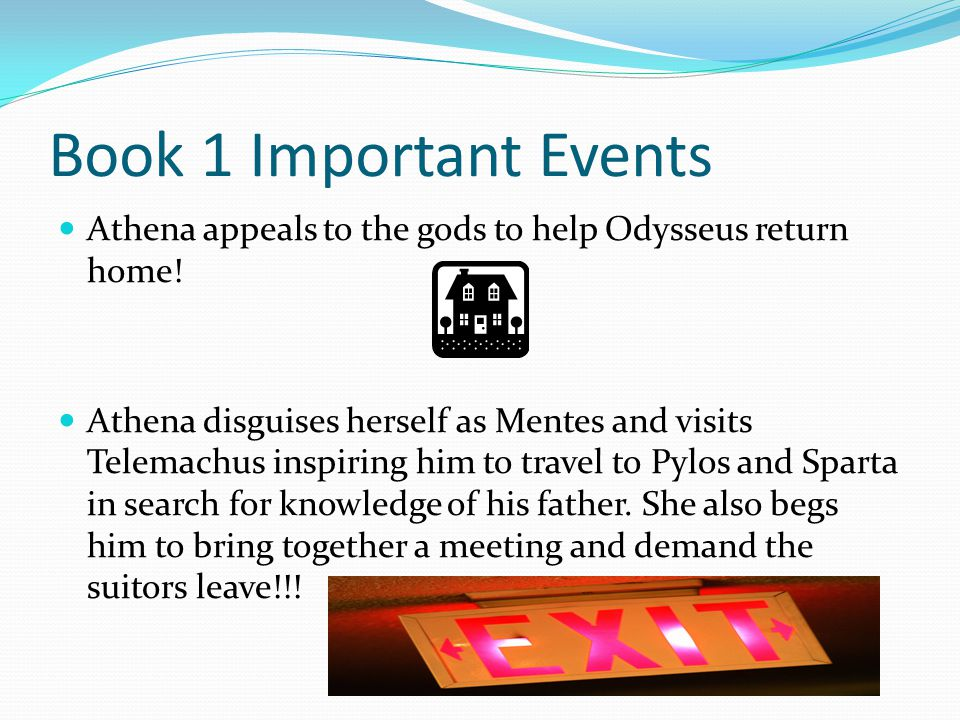 Book 1 Important Events Athena appeals to the gods to help Odysseus return home!