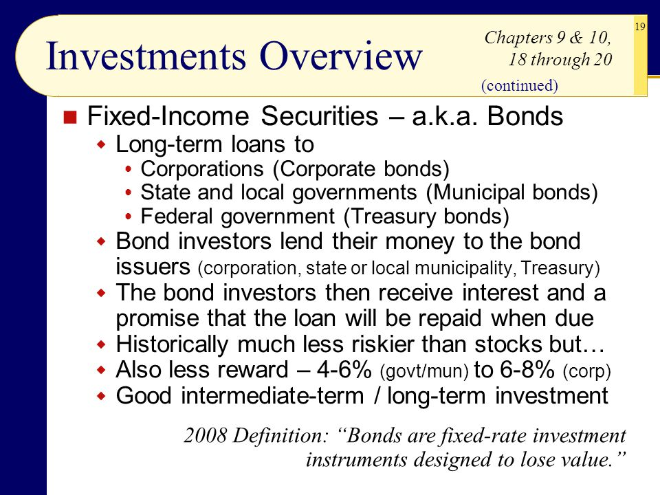 Investments Overview Fixed-Income Securities – a.k.a. Bonds