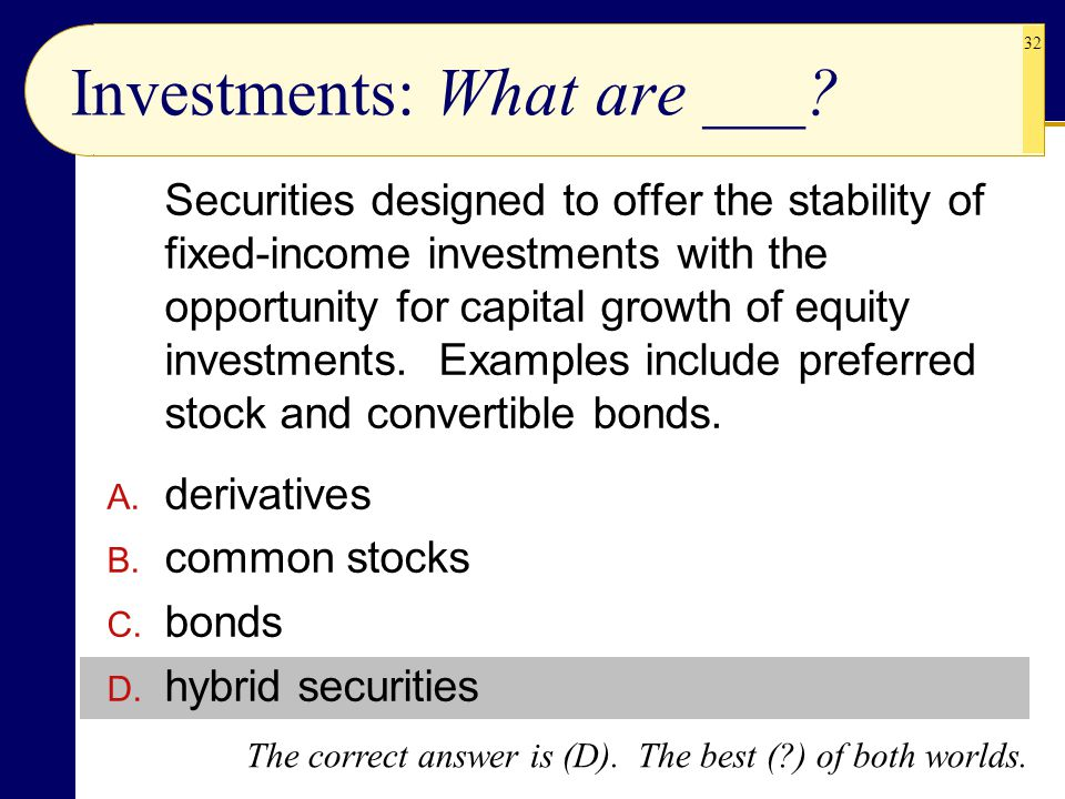 Investments: What are ___