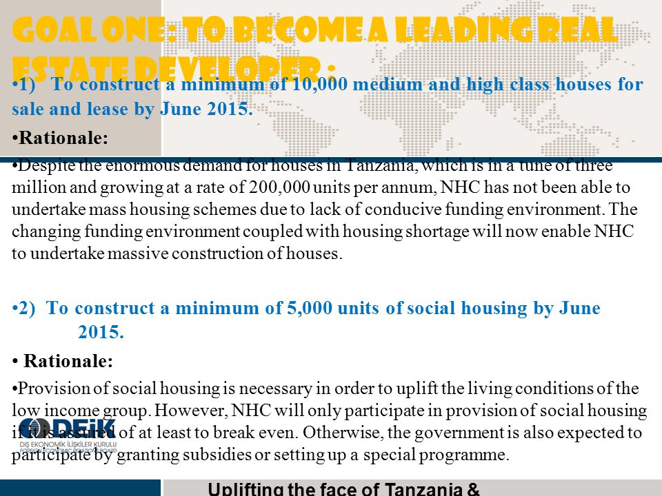 GOAL ONE: To become a leading real estate developer :