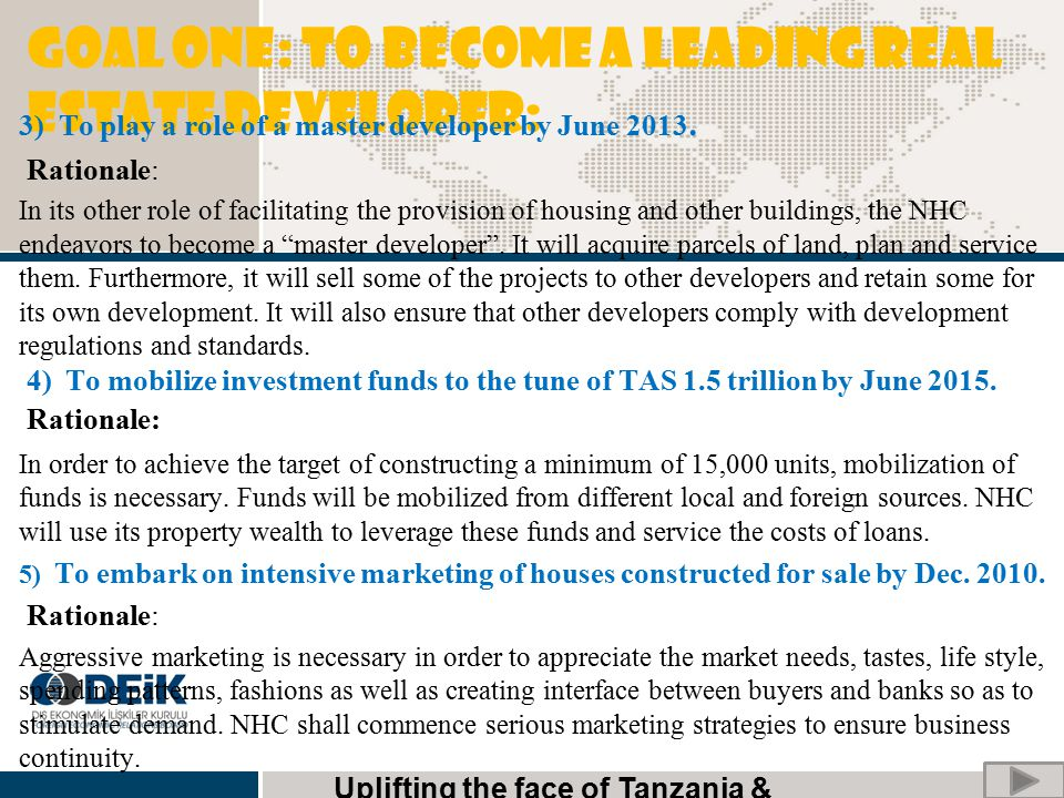 GOAL ONE: To become a leading real estate developer: