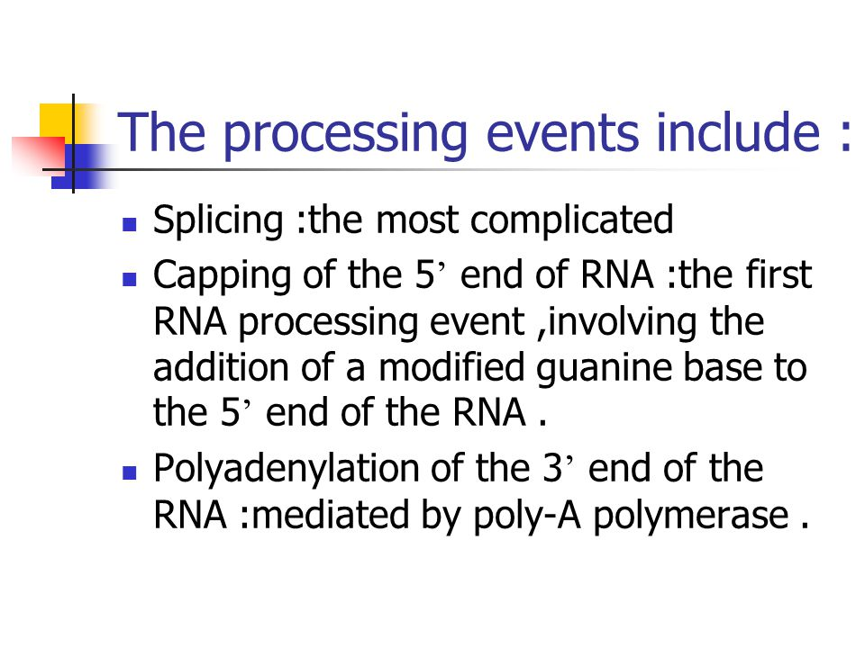 The processing events include :