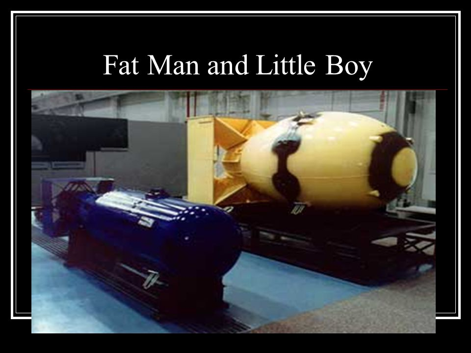 Fat Man and Little Boy