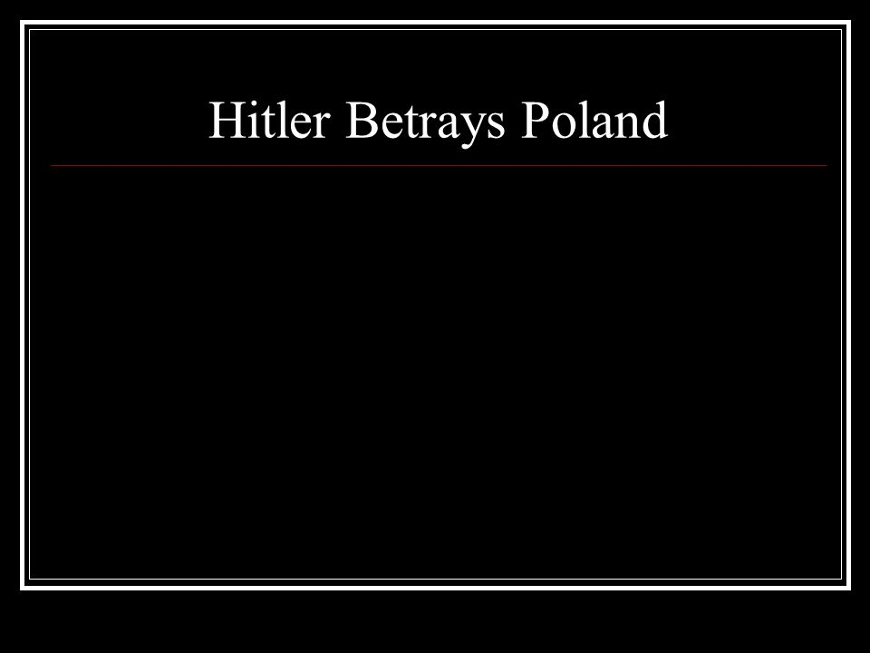 Hitler Betrays Poland