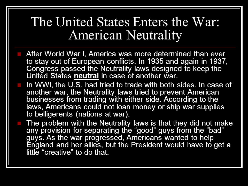 The United States Enters the War: American Neutrality