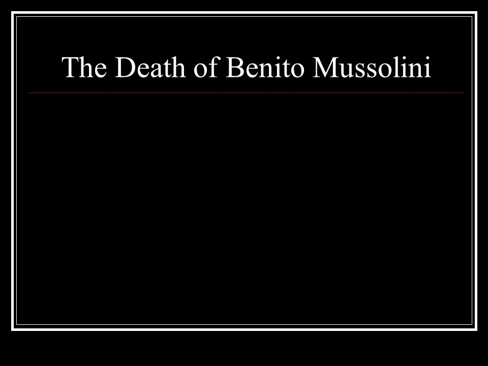 The Death of Benito Mussolini